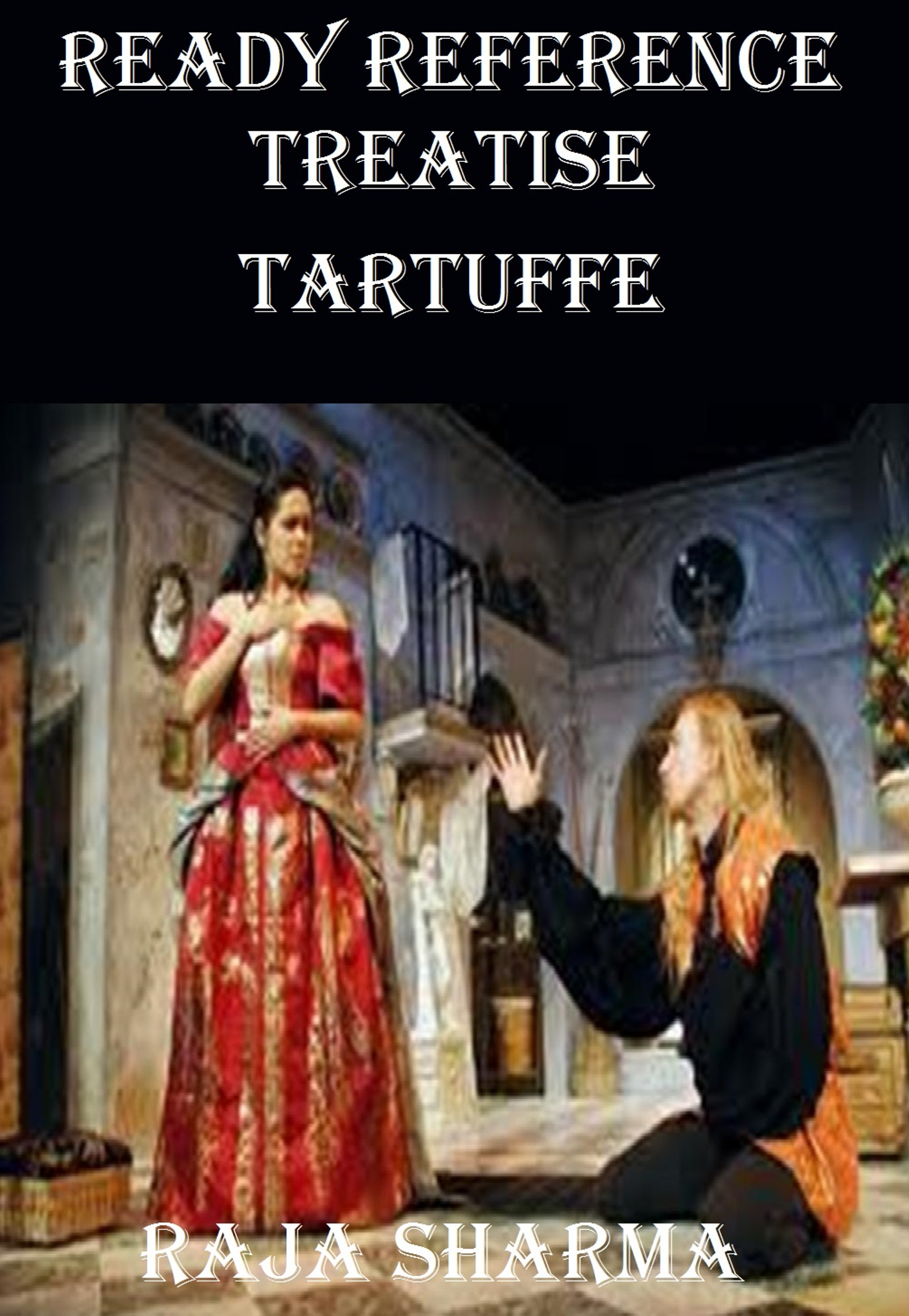 analyzing the use of comedic texts in molieres tartuffe Tartuffe as political parable  into the structure of the situation that the comedy turns upon, when that situation is considered in the light of certain basic .